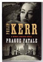 PRAGUE FATALE: A Bernie Gunther Novel. by Kerr, Philip.