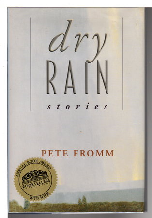 DRY RAIN: Stories. by Fromm, Pete.