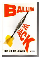 BALLING THE JACK. by Baldwin, Frank.