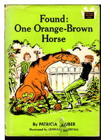 FOUND: ONE ORANGE-BROWN HORSE. by Lauber, Patricia; illustrated by Leonard Shortall.