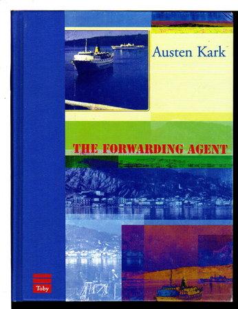 THE FORWARDING AGENT. by Kark, Austen.
