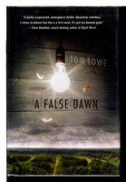 A FALSE DAWN. by Lowe, Tom.