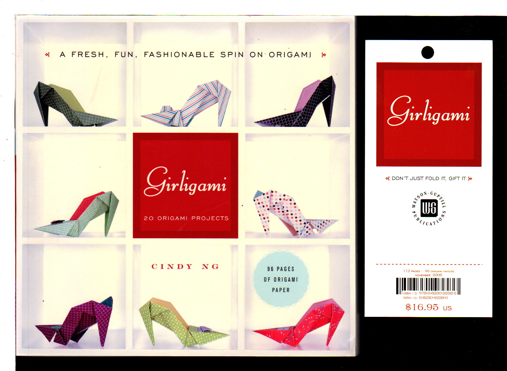 NG, CINDY. - GIRLIGAMI: A Fresh, Fun, Fashionable Spin On Origami.