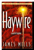 HAYWIRE. by Mills, James.