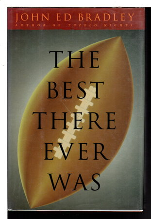 THE BEST THERE EVER WAS. by Bradley, John Ed.