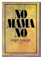 NO MAMA NO. by Bargate, Verity.