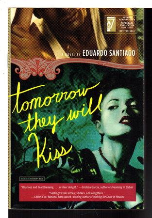 TOMORROW THEY WILL KISS. by Santiago, Eduardo.