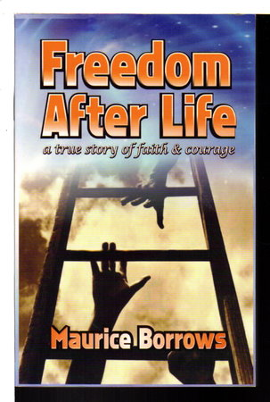 FREEDOM AFTER LIFE. by Borrows, Maurice.