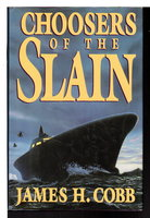 CHOOSERS OF THE SLAIN. by Cobb, James H.