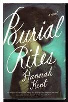 BURIAL RITES. by Kent, Hannah.