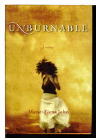 UNBURNABLE. by John, Marie-Elena.