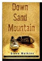 DOWN SAND MOUNTAIN. by Watkins, Steve.