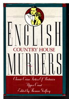 ENGLISH COUNTRY HOUSE MURDERS: Tales of Perfidious Albion. by Godfrey, Thomas, editor.