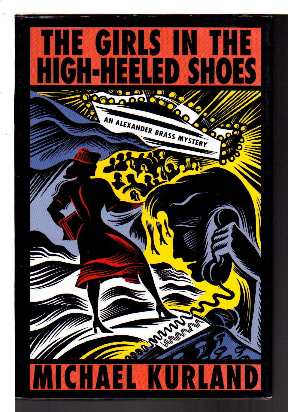 KURLAND, MICHAEL. - THE GIRLS IN THE HIGH-HEELED SHOES.