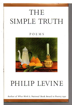 THE SIMPLE TRUTH: Poems. by Levine, Philip.