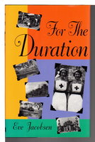 FOR THE DURATION. by Jacobsen, Eve Porter.
