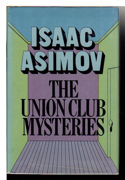 THE UNION CLUB MYSTERIES. by Asimov, Isaac.