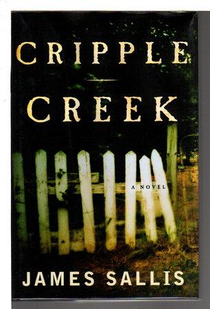 CRIPPLE CREEK. by Sallis, James.