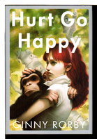 HURT GO HAPPY. by Rorby, Ginny.