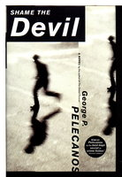 SHAME THE DEVIL. by Pelecanos, George P.
