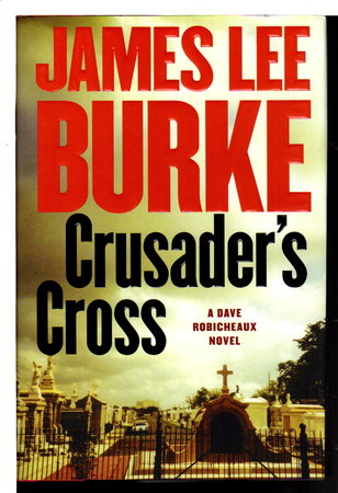 CRUSADER'S CROSS. by Burke, James Lee.