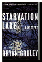 STARVATION LAKE. by Gruley, Brian.