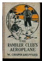 THE RAMBLER CLUB'S AEROPLANE (Rambler Club #7) by Sheppard, W.Crispin.