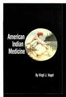 AMERICAN INDIAN MEDICINE. by Vogel, Virgil J.