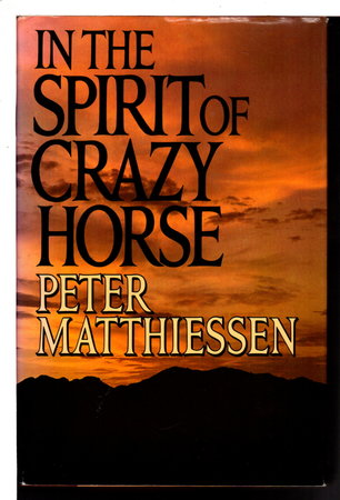 IN THE SPIRIT OF CRAZY HORSE. by Matthiessen, Peter.