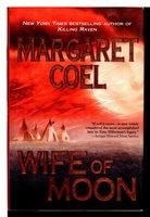 WIFE OF MOON. by Coel, Margaret.