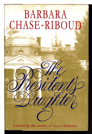 THE PRESIDENT'S DAUGHTER by Chase-Riboud, Barbara.