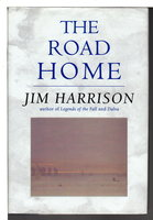 THE ROAD HOME. by Harrison, Jim.