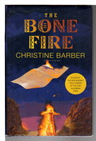 THE BONE FIRE. by Barber, Christine.
