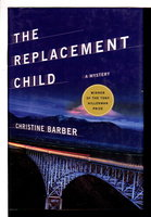 THE REPLACEMENT CHILD. by Barber, Christine.