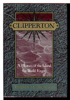 CLIPPERTON: A History of the Island the World Forgot. by Skaggs, Jimmy M.