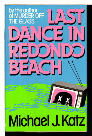 LAST DANCE IN REDONDO BEACH. by Katz, Michael J.