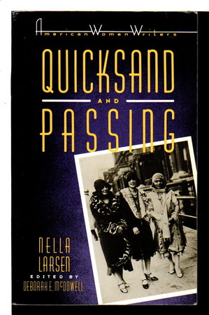 QUICKSAND and PASSING. by Larsen, Nella. ( McDowell, Deborah E., editor.)