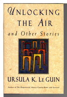 UNLOCKING THE AIR and Other Stories. by Le Guin, Ursula.