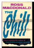 THE CHILL. by Macdonald, Ross (pseudonym of Kenneth Millar.)