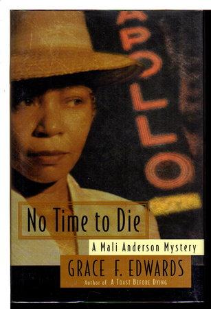 NO TIME TO DIE: A Mali Anderson Mystery. by Edwards, Grace F. (Yearwood)