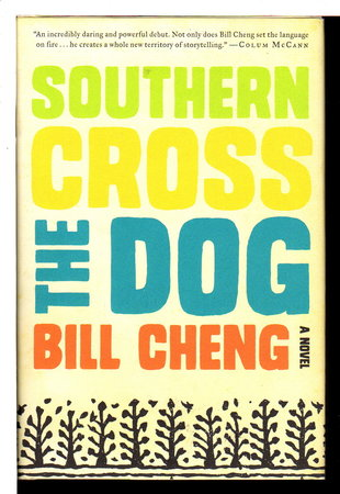 SOUTHERN CROSS THE DOG. by Cheng, Bill.