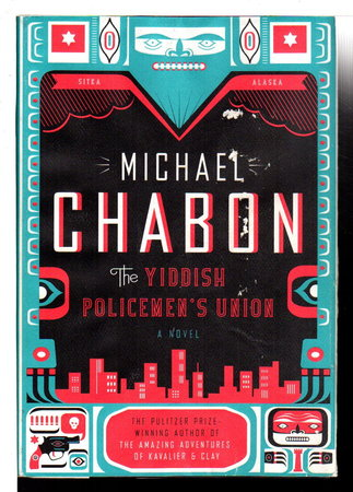 THE YIDDISH POLICEMEN'S UNION. by Chabon, Michael.