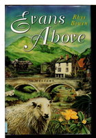 EVANS ABOVE. by Bowen, Rhys.