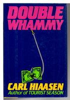 DOUBLE WHAMMY. by Hiaasen, Carl.