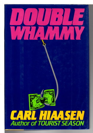 DOUBLE WHAMMY. by Hiaasen, Carl.