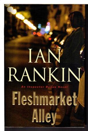 FLESHMARKET ALLEY: An Inspector Rebus Novel. by Rankin, Ian.