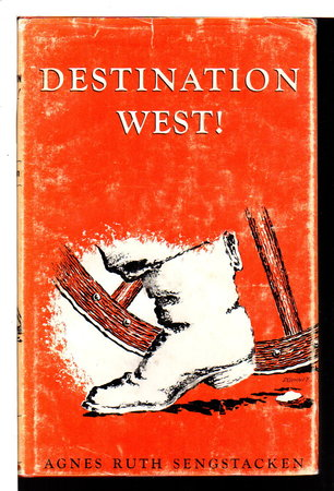 DESTINATION, WEST! a Pioneer Woman on the Oregon Trail. by Sengstacken, Agnes Ruth.
