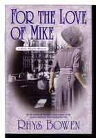 FOR THE LOVE OF MIKE. by Bowen, Rhys.