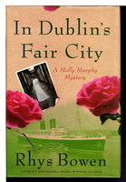 IN DUBLIN'S FAIR CITY. by Bowen, Rhys.