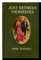 JUST BETWEEN THEMSELVES: A Book about Dichtenberg. by Warner, Anne.